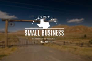 The State of Small Business: Texas