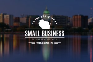 The State of Small Business: Wisconsin