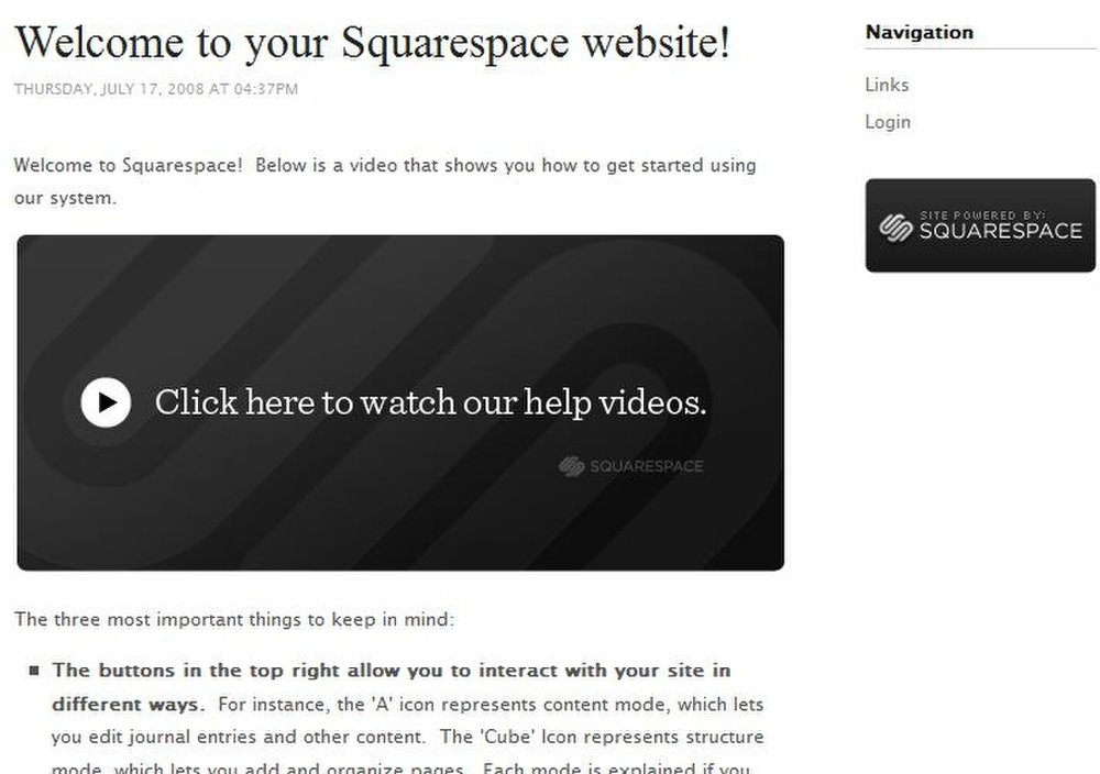 This image displays the first page you see after getting a Squarespace account. This site includes instructional videos on how to use this web CMS.