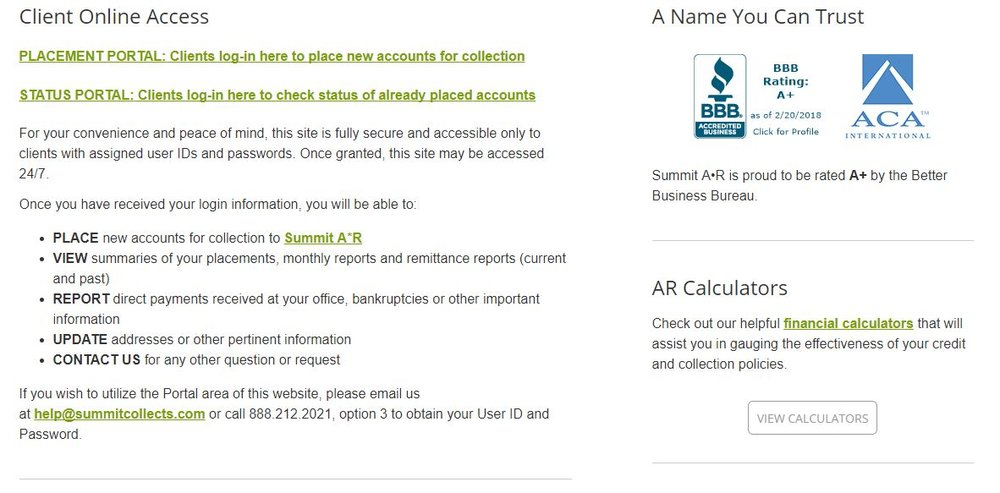 Once you sign up with Summit, you're assigned a username and password to its online portal. The portal allows clients to view the status of their accounts and place new accounts 24/7.
