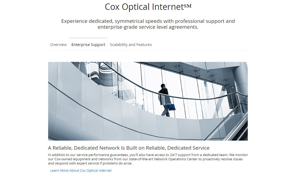 Cox's optical network provides dedicated internet access to enterprise organizations. It offers speeds up to 10 Gbps and 24/7 access to Cox's support team.