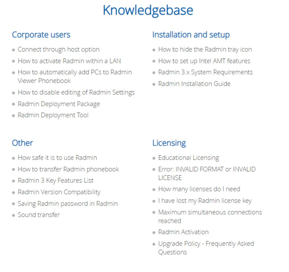 Radmin offers a knowledgebase on its website to answer  questions or help you troubleshoot issues.