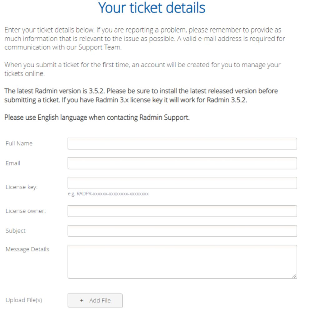 If you can't find an answer to your question or issue in the knowledgebase, you can submit a ticket online to Radmin's support team.