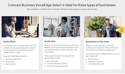 Comcast VoiceEdge Select is designed for small businesses.