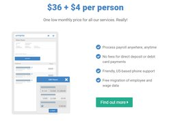 OnPay has a base monthly fee of $36, plus $4 per employee. When you add new employees or contractors to your payroll, you're only increasing your costs by $4 each.