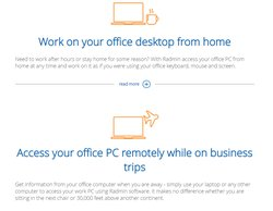 Radmin isn't just for IT departments. You can use it to access your work or home PC any time you are away from work or home.