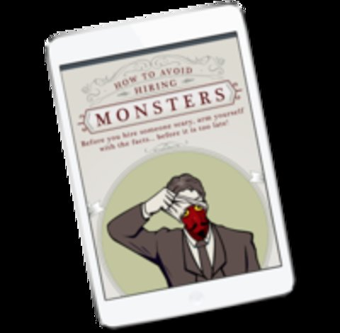 How to Avoid Hiring Monsters